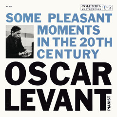 Oscar Levant - Some Pleasant Moments in the 20th Century - Oscar Levant