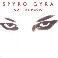 Got The Magic - Spyro Gyra