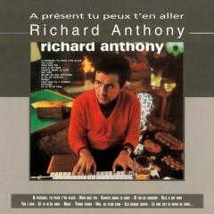 A Présent Tu Peux T'en Aller - Richard Anthony