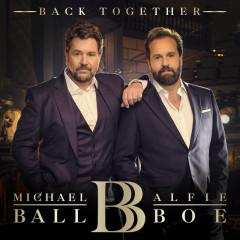 Back Together - Michael Ball, Alfie Boe