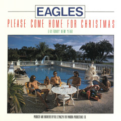 Please Come Home for Christmas / Funky New Year (2013 Remaster) - Eagles
