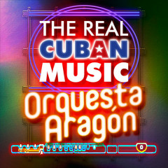 The Real Cuban Music - Orquesta Aragón (Remasterizado) - Orquesta Aragón