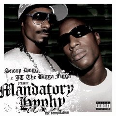 Mandatory Hyphy - Radio Edits - JT The Bigga Figga, Snoop Dogg