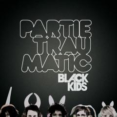 Partie Traumatic - Black Kids