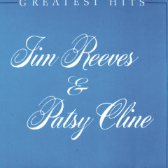 Greatest Hits - Jim Reeves, Patsy Cline