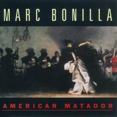American Matador - Marc Bonilla