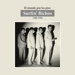 El Mundo por los Pies: Surfin' Bichos 1988-1994. (Remasterizado) (Versíon Audio) - Surfin' Bichos