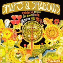 Shapes & Shadows: Psychedelic Pop And Other Rare Flavours From The Chapter One Vaults 1968-72 - Various Artists