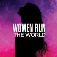 Women Run The World