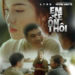 Em Sẽ Ổn Thôi (Single) - Lynn, Vương Anh Tú