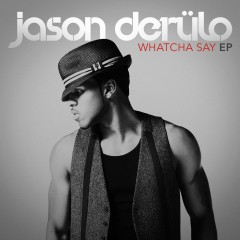 Whatcha Say EP - Jason Derulo