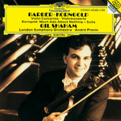 Barber: Violin Concerto / Korngold: Violin Concerto; Much Ado About Nothing - Gil Shaham, London Symphony Orchestra, Andre Previn