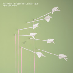 Good News For People Who Love Bad News - Modest Mouse