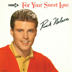 For Your Sweet Love - Rick Nelson
