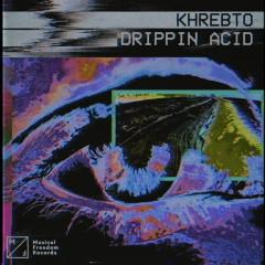 Drippin Acid - Khrebto