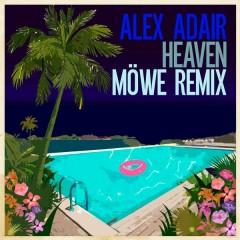 Heaven (MÖWE Remix) - Alex Adair