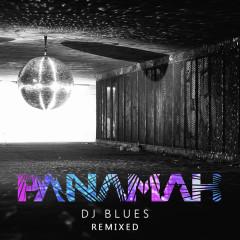 DJ Blues (Remixed) - Panamah