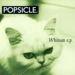 Whitsun EP - Popsicle