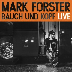 Bauch und Kopf (Live Edition) - Mark Forster