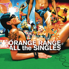 All the Singles - ORANGE RANGE