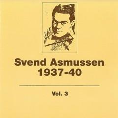 1937- 1940 (Vol. 3) - Svend Asmussen