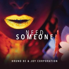 Need Someone - Bruno Be,Joy Corporation