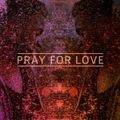 Pray for Love (Remixes) - Kwabs