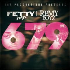 679 (feat. Remy Boyz) - Fetty Wap, Remy Boyz