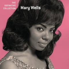 The Definitive Collection - Mary Wells