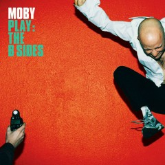 Play - The B Sides - Moby