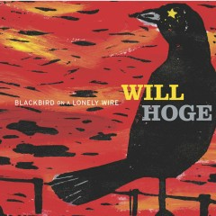 Blackbird On A Lonely Wire (U.S.Version) - Will Hoge