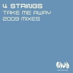 Take Me Away (2009 Mixes) - 4 Strings