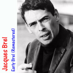 Early Brel (Remastered) - Jacques Brel