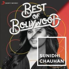 Best of Bollywood: Sunidhi Chauhan - Sunidhi Chauhan