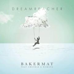 Dreamreacher - Bakermat,Chevrae,Dumang