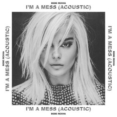I'm A Mess (Acoustic)