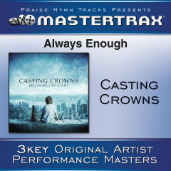 Always Enough - Casting Crowns