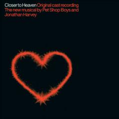 Closer To Heaven (Original Cast Recording) - Pet Shop Boys, Jonathan Harvey, Original Cast Of Closer To Heaven