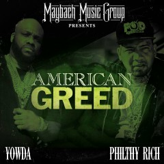 American Greed - Yowda, Philthy Rich