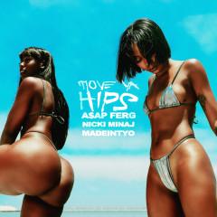 Move Ya Hips - A$AP Ferg, Nicki Minaj, MadeinTYO