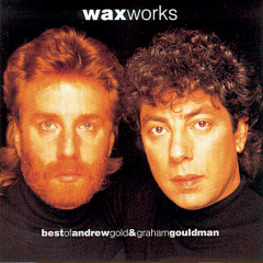 Works: Best of Andrew Gold & Graham Gouldman - Wax