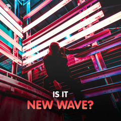 Is It New Wave?