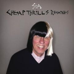 Cheap Thrills (Remixes) - Sia