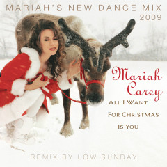 All I Want For Christmas Is You (Mariah's New Dance Mixes 2009) - Mariah Carey