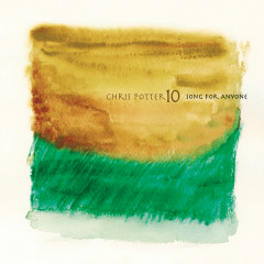 Song For Anyone - Chris Potter