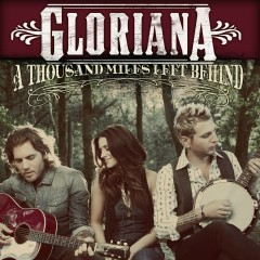 A Thousand Miles Left Behind - Gloriana