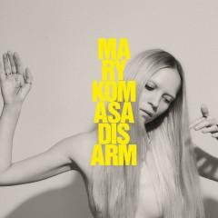 Disarm - Mary Komasa