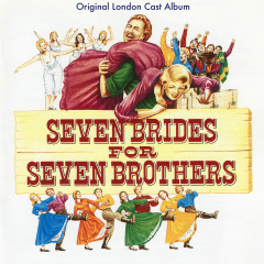 Seven Brides for Seven Brothers (Original London Cast Recording) - Various Artists