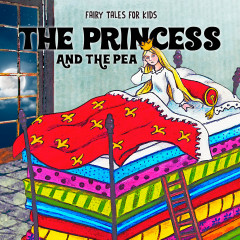 The Princess and the Pea - Fairy Tales for Kids