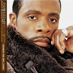 Didn't See Me Coming - Keith Sweat